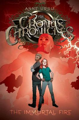 "The Immortal Fire (The Cronus Chronicles), ""Ursu, Anne"""