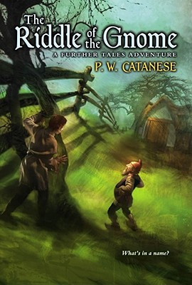 The Riddle of the Gnome: A Further Tale Adventure (Further Tales Adventures), Catanese, P. W.