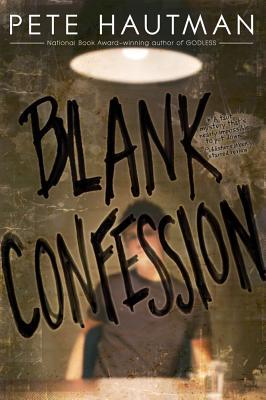 "Blank Confession, ""Hautman, Pete"""
