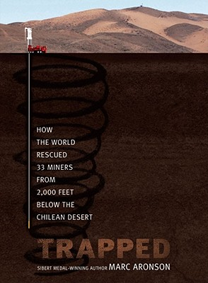 Image for Trapped: How the World Rescued 33 Miners from 2,000 Feet Below the Chilean Desert