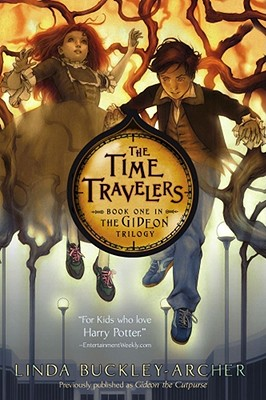 The Time Travelers (The Gideon Trilogy, Book 1), Buckley-Archer, Linda