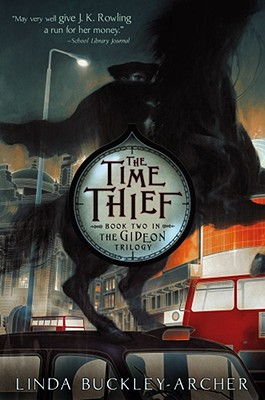 The Time Thief (The Gideon Trilogy), Buckley-Archer, Linda