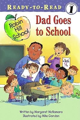 Dad Goes to School (Robin Hill School), McNamara, Margaret