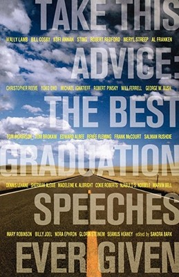 Image for Take This Advice: The Best Graduation Speeches Ever Given