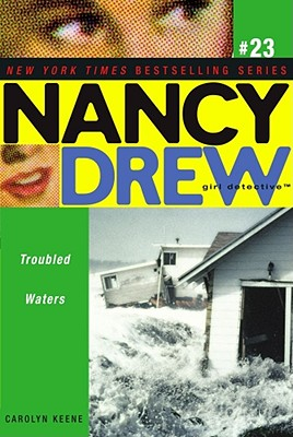 Troubled Waters (Nancy Drew (All New) Girl Detective), Carolyn Keene