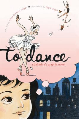 Image for To Dance: A Ballerina's Graphic Novel