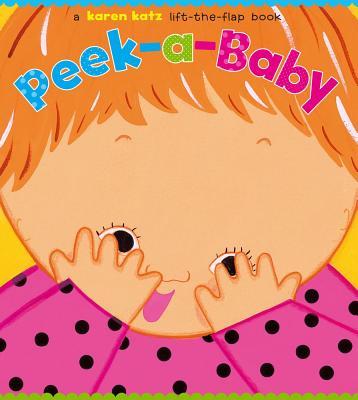 "Peek-a-Baby: A Lift-the-Flap Book, ""Katz, Karen"""