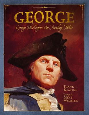 Image for George: George Washington, Our Founding Father (Mount Rushmore Presidential Series)