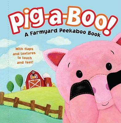Image for Pig-a-Boo!: A Farmyard Peekaboo Book