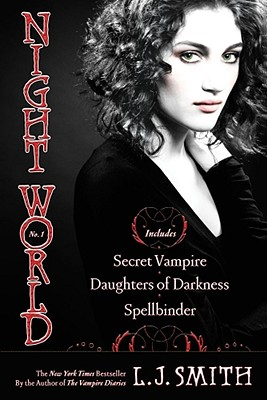 Night World No. 1: Secret Vampire; Daughters of Darkness; Spellbinder, Smith, L.J.