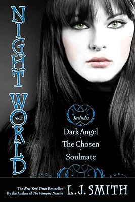 Night World No. 2: Dark Angel; The Chosen; Soulmate, L.J. SMITH