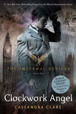 Clockwork Angel (Infernal Devices, Book 1) (The Infernal Devices), Cassandra Clare  (Author)