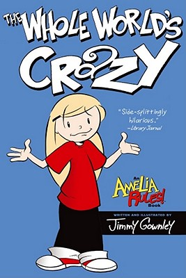 Image for The Whole World's Crazy (Amelia Rules!)