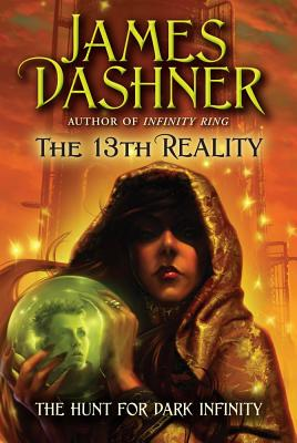The Hunt for Dark Infinity (The 13th Reality), Dashner, James