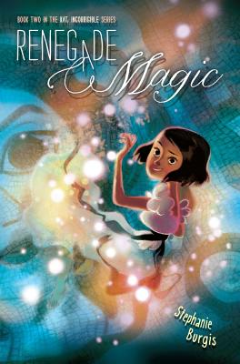 Image for RENEGADE MAGIC : BOOK TWO IN THE KAT, INCORRIGIBLE SERIES