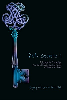 Dark Secrets 1: Legacy of Lies and Don't Tell, Elizabeth Chandler