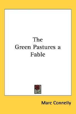 The Green Pastures a Fable, Connelly, Marc