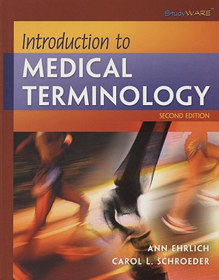 Introduction to Medical Terminology (Studyware), Ehrlich, Ann; Schroeder, Carol L.