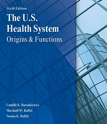 Image for The U.S. Health System: Origins and Functions