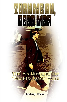 Image for Turn Me On, Dead Man: The Beatles and the 'Paul Is Dead' Hoax