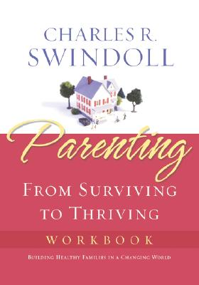 Image for Parenting: From Surviving to Thriving Workbook: Building Healthy Families in a Changing World