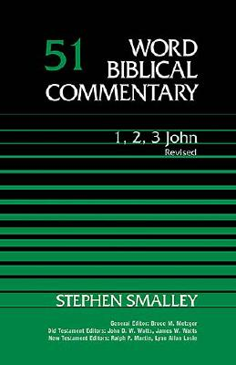 WBC 1, 2, 3 John (Rev.) (Word Biblical Commentary), Thomas Nelson