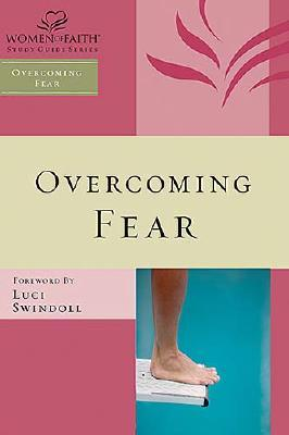 Image for Overcoming Fear (Women of Faith Study Guide Series)
