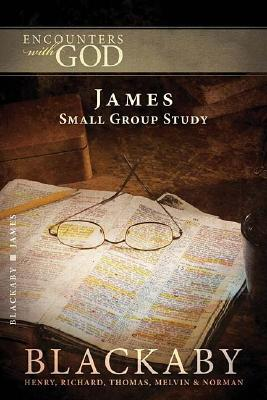 Image for James: A Blackaby Bible Study Series (Encounters with God)