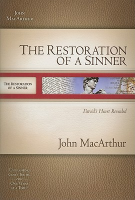 Image for The Restoration of a Sinner: David's Heart Revealed (MacArthur Old Testament Study Guides)