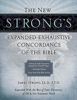 Image for The New Strong's Expanded Exhaustive Concordance of the Bible