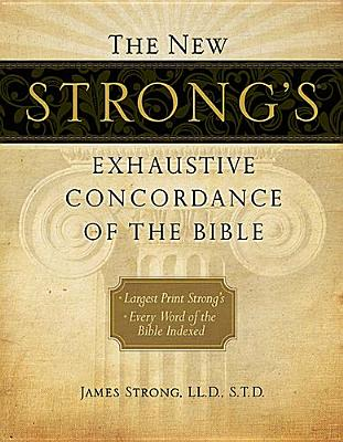 The New Strong's Exhaustive Concordance of the Bible, Supersaver (New Exhaustive Concordance of the Bible), James Strong