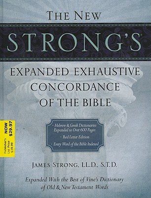The New Strong's Expanded Exhaustive Concordance of the Bible, Supersaver, Thomas Nelson