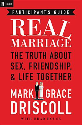 Image for Real Marriage Participant's Guide: The Truth About Sex, Friendship, and Life Together