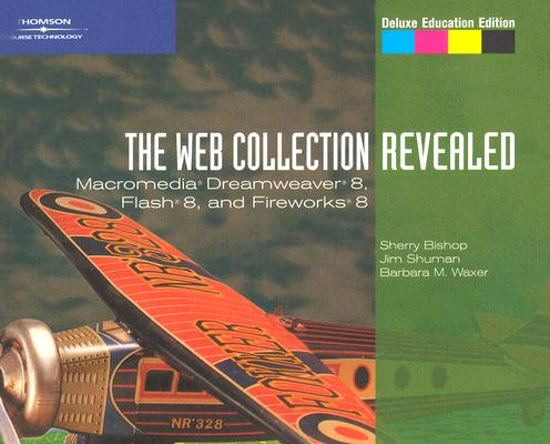 Image for THE WEB COLLECTION, REVEALED  Macromedia Dreamweaver 8, Flash 8, and Fireworks 8, Deluxe Education Edition