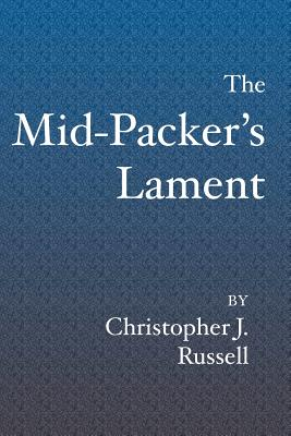 Image for The Mid-Packer's Lament: A collection of running stories with a view from the middle of the pack