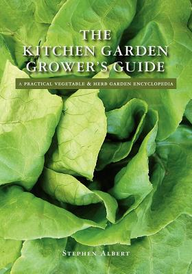 Image for The Kitchen Garden Grower's Guide: A practical vegetable and herb garden encyclopedia