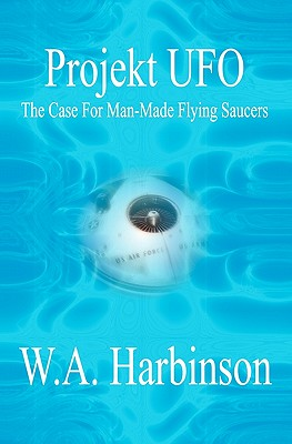 Image for Projekt Ufo: The Case For Man-Made Flying Saucers