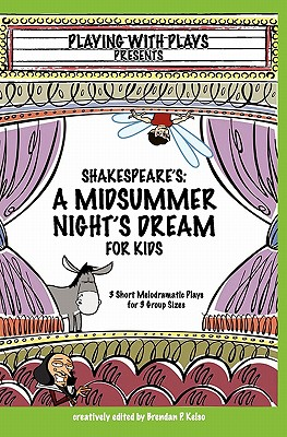 Image for Shakespeare's A Midsummer Night's Dream for Kids: 3 melodramatic plays for 3 group sizes (Volume 1)
