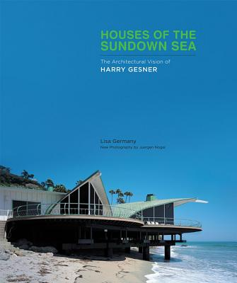Image for Houses of the Sundown Sea: The Architectural Vision of Harry Gesner