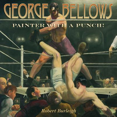 Image for George Bellows: Painter with a Punch!
