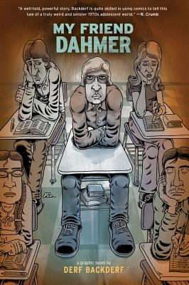 "My Friend Dahmer, ""Backderf, Derf"""
