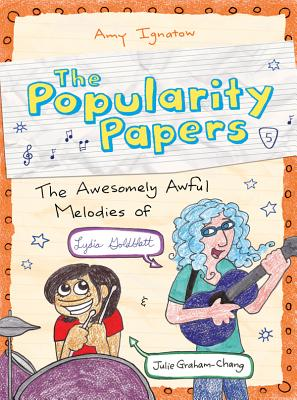 Image for Awesomely Awful Melodies of Lydia Goldblatt and Julie Graham-Chang (The Popularity Papers #5)