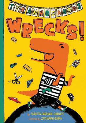 Tyrannosaurus Wrecks!, Bardhan-Quallen, Sudipta