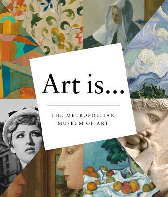 Art Is..., The Metropolitan Museum of Art