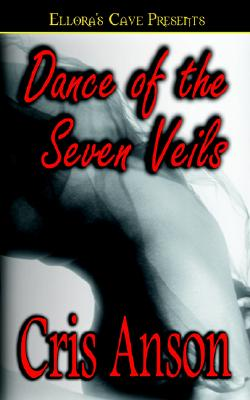 DANCE OF THE SEVEN VEILS ELLORA'S CAVE, ANSON, CRIS
