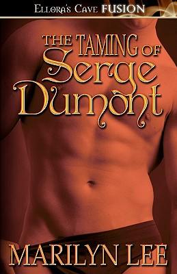 "The Taming of Serge Dumont, ""Lee, Marilyn"""