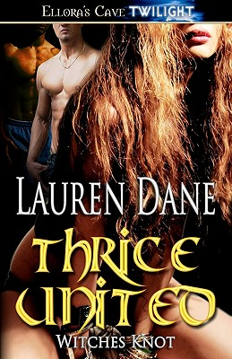 "Thrice United (Witches Knot #4), ""Dane, Lauren"""
