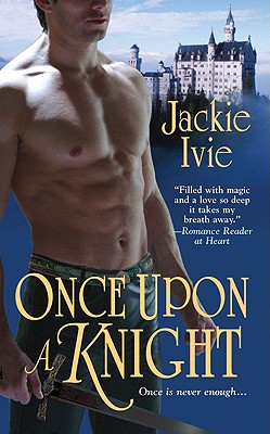 Once Upon a Knight, Jackie Ivie