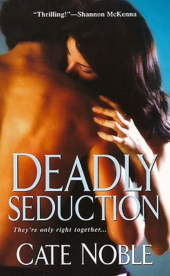 Deadly Seduction, Cate Noble