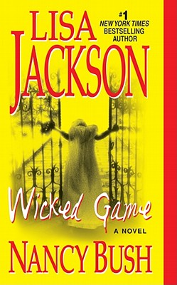 Wicked Game, a Novel, Jackson, Lisa; Bush, Nancy